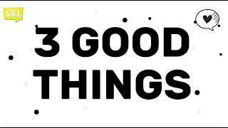 SEL Video of the Week! 3 Good Things