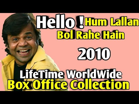 HELLO ! HUM LALLAN BOL RAHE HAIN 2010 Bollywood Movie LifeTime WorldWide Box Office Collection Cast
