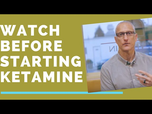 Watch This Before Starting Ketamine Therapy