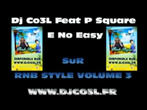 Dj Co3L Feat P Square - E No Easy (Bonus)