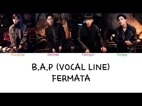 B.A.P (Vocal Line) - Fermata (Color coded lyrics Han|Rom|Eng)