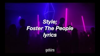 Foster The People - Style // lyrics