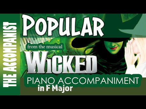 Popular - from the musical 'Wicked' - Piano Accompaniment - Karaoke