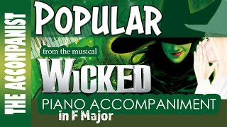 Popular - from the Broadway musical 'Wicked' - Piano Accompaniment - Karaoke