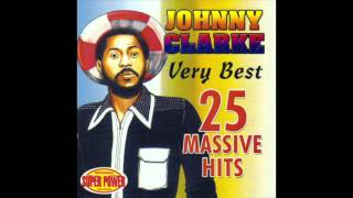 Johnny Clarke - Very Best 25 Massive Hits (Full Album)