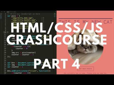 HTML/CSS/JS Crash Course Part 4