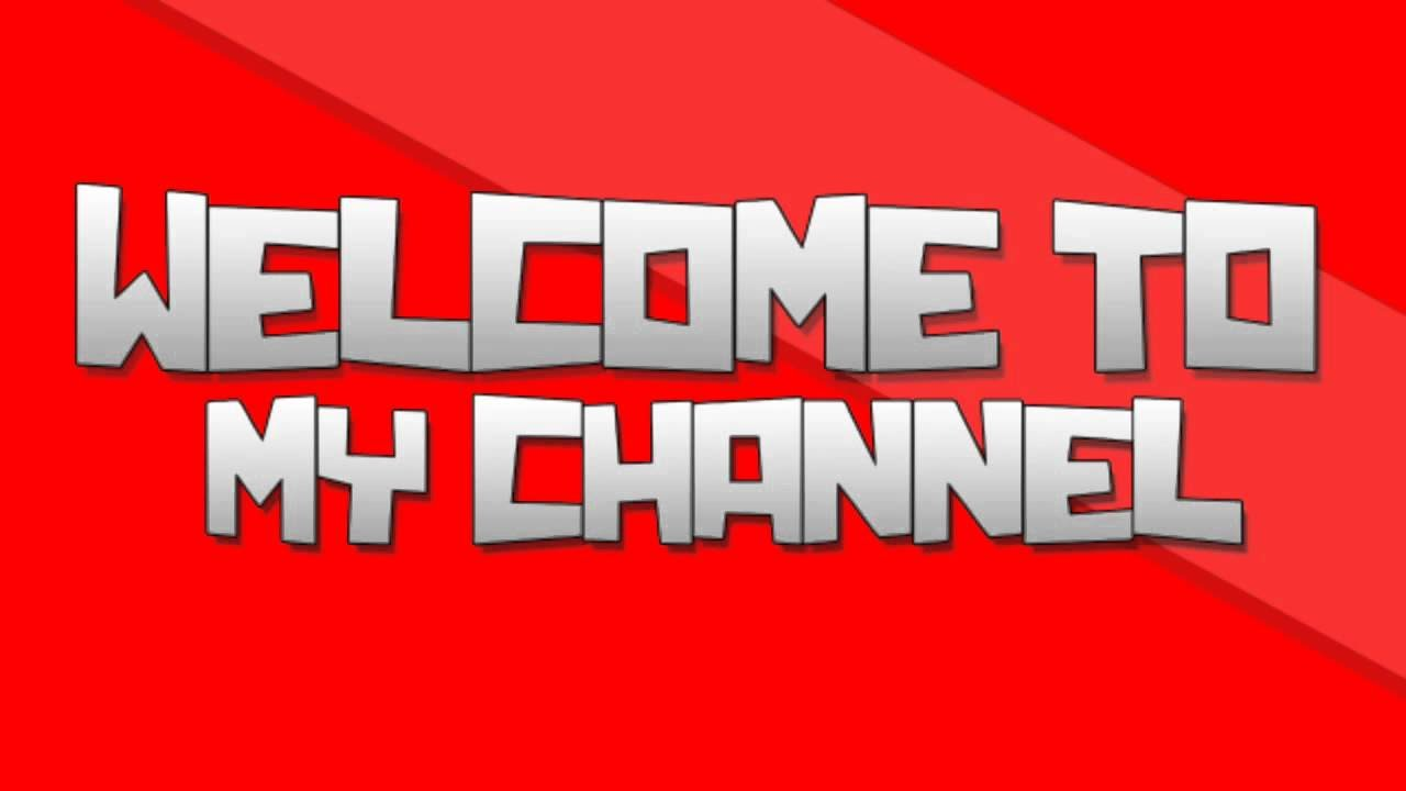 Welcome To My Channel Intro!