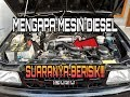 Mengapa Mesin Diesel Suaranya BERISIK/KASAR???