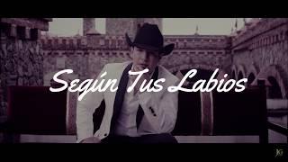 """Segun Tus Labios - Los Plebes Del Rancho De Ariel Camacho """"L..."""