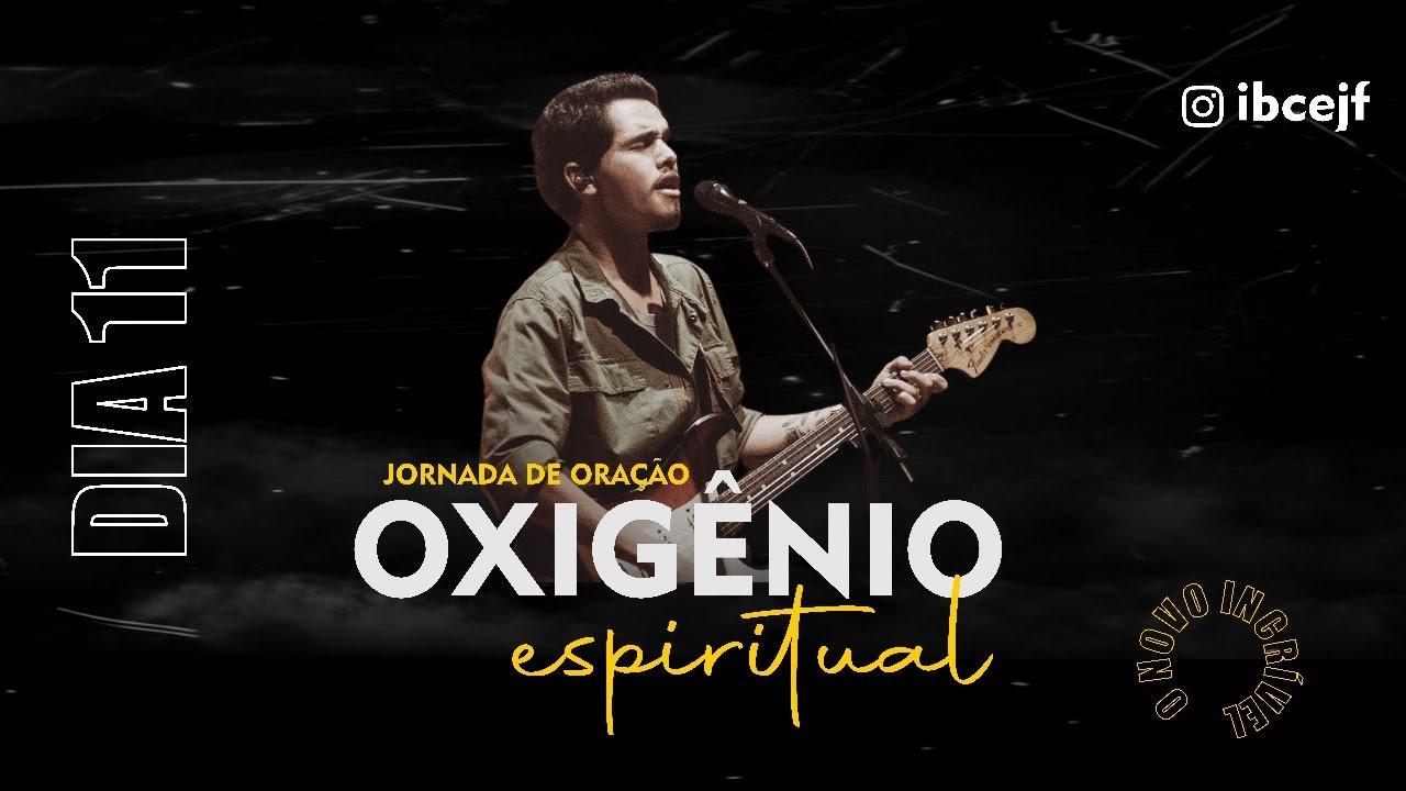 Jornada de Oração | Oxigênio Espiritual | Sessão 2 - Pr. Alessandro Vilas Boas| 11/11/2020