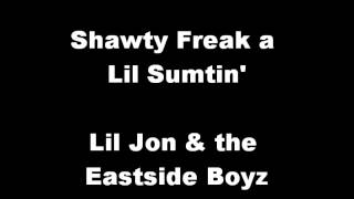 Shawty Freak a Lil Sumtin