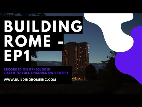 Building Rome Podcast EP #1