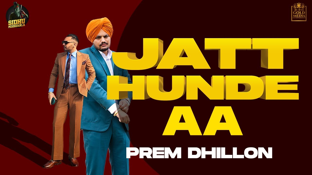 JATT HUNDE AA (OFFICIAL AUDIO) Prem Dhillon   Sidhu Moose Wala  Gold Media  Hit Punjabi Song 2020