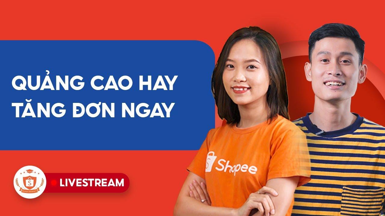 Tăng Doanh Thu Với Quảng Cáo Shopee | Shopee Uni Livestream