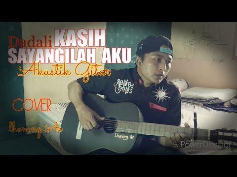 Dadali KASIH SAYANGILAH AKU 2018 (gitar cover)