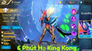 [Gcaothu] Ra Mắt tướng 6 phút tiêu diệt King Kong - Omen Đấu sĩ có sức mạnh vô cùng lớn