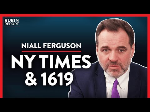 Historian Debunks The 1619 Project's Wrong History (Pt. 2)| Niall Ferguson | ACADEMIA | Rubin Report