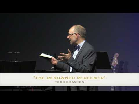 "Sermon:  Ruth 4:1-22 ""THE RENOWNED REDEEMER""   - Todd Cravens"