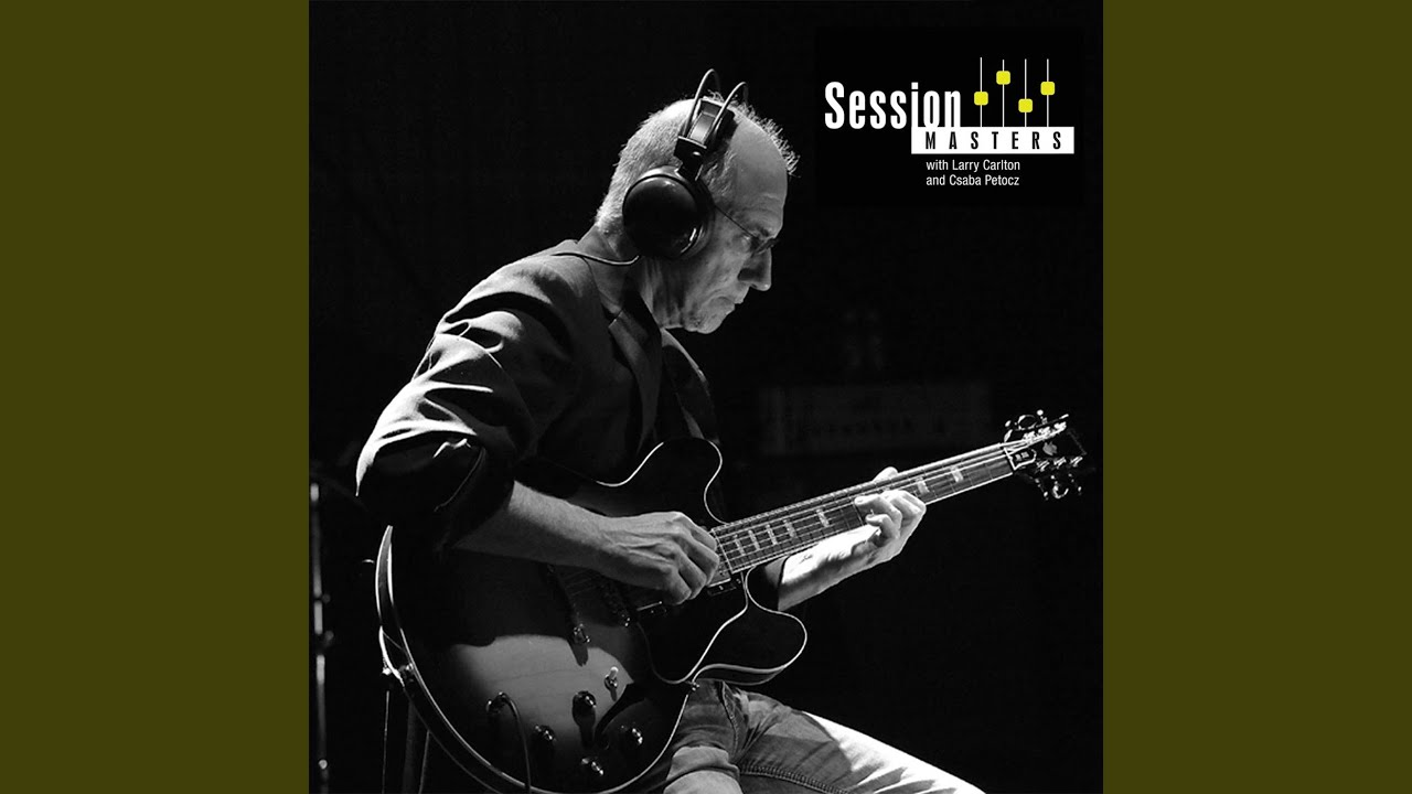 larry carlton session masters youtube
