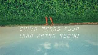 Shiva Manas Puja (Ran Katan Remix)