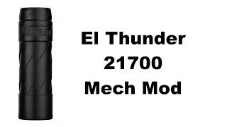 El Thunder 21700 Mech Mod
