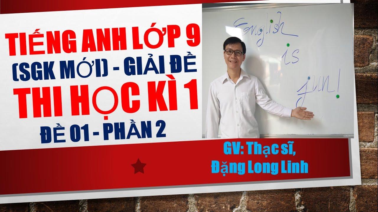 Tiếng Anh lớp 9 (SGK mới) – Giải đề thi học kì 1 – Đề 01 – Phần 2.