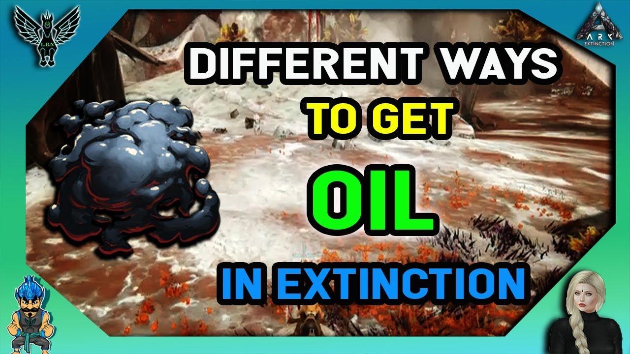 ARK EXTINCTION: Different Ways To Get Oil In Extinction