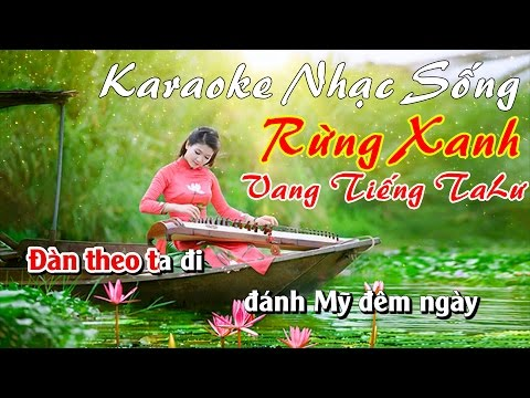 Karaoke Nhạc Sống - Rừng Xanh Vang Tiếng Ta Lư - Beat chất lượng cao