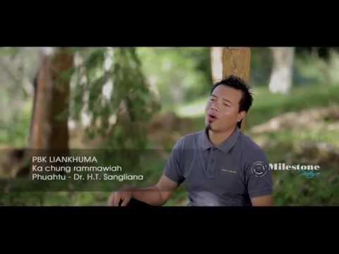 PBK LIANKHUMA- Ka chung ram mawiah (Official music video)