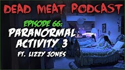 Paranormal Activity 3 (Dead Meat Podcast #66)