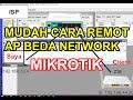 - CARA MUDAH  REMOT AP YANG BERBEDA NETWORK/SEGMENT DI MIKROTIK