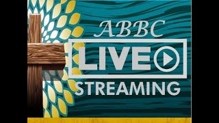 ABBC Sunday Morning 05/09/2021