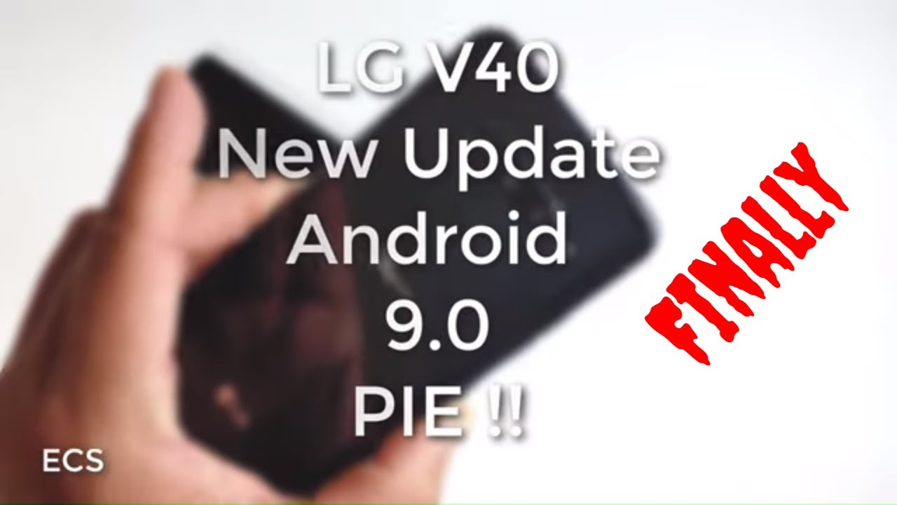 LG V40 Update 9 0 Pie FINALLY !! | T-Mobile Version Is Here | Download It  NOW !!