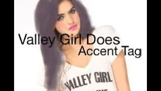 Valley Girl Talks for 12 Minutes [ACCENT TAG]