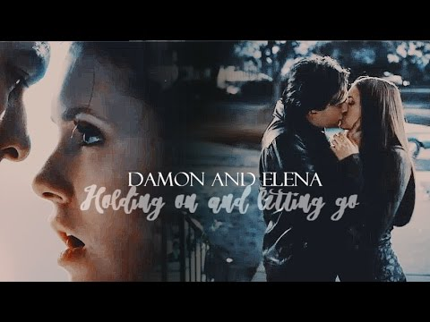 Damon & Elena - Holding on and letting go
