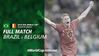 #worldcupathome | Brazil V Belgium  Russia 2018