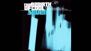 The Rebirth Of Cool Seven - Abstract Truth:  Get Another Plan Extended Mix