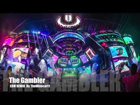 The Gambler ( EDM Remix )