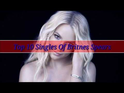 Top 10 Songs Of Britney Spears