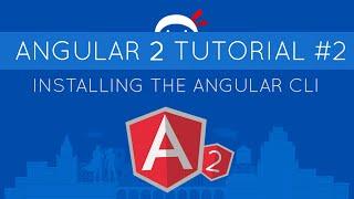 angular 2 tutorial 2 installing the angular cli