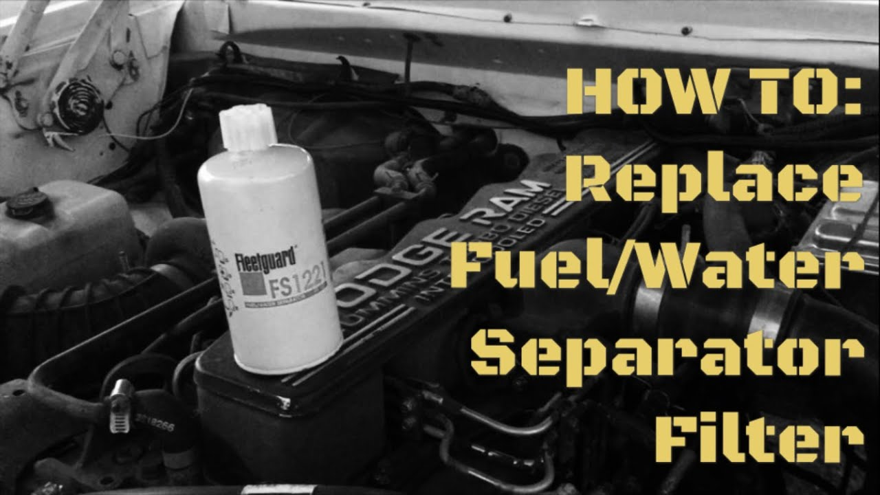 How To Change Water Fuel Separator Filter