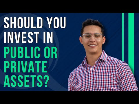 Should I Invest in Public Or Private Assets?