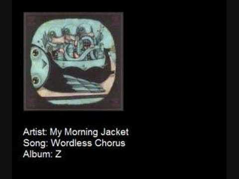 My Morning Jacket - Wordless Chorus