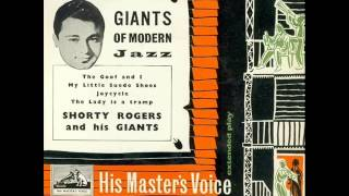 Shorty Rogers & His Giants - The Goof and I