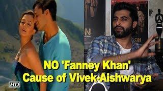 Akshay Oberoi NO to 'Fanney Khan' cause of Vivek-Aishwarya history?