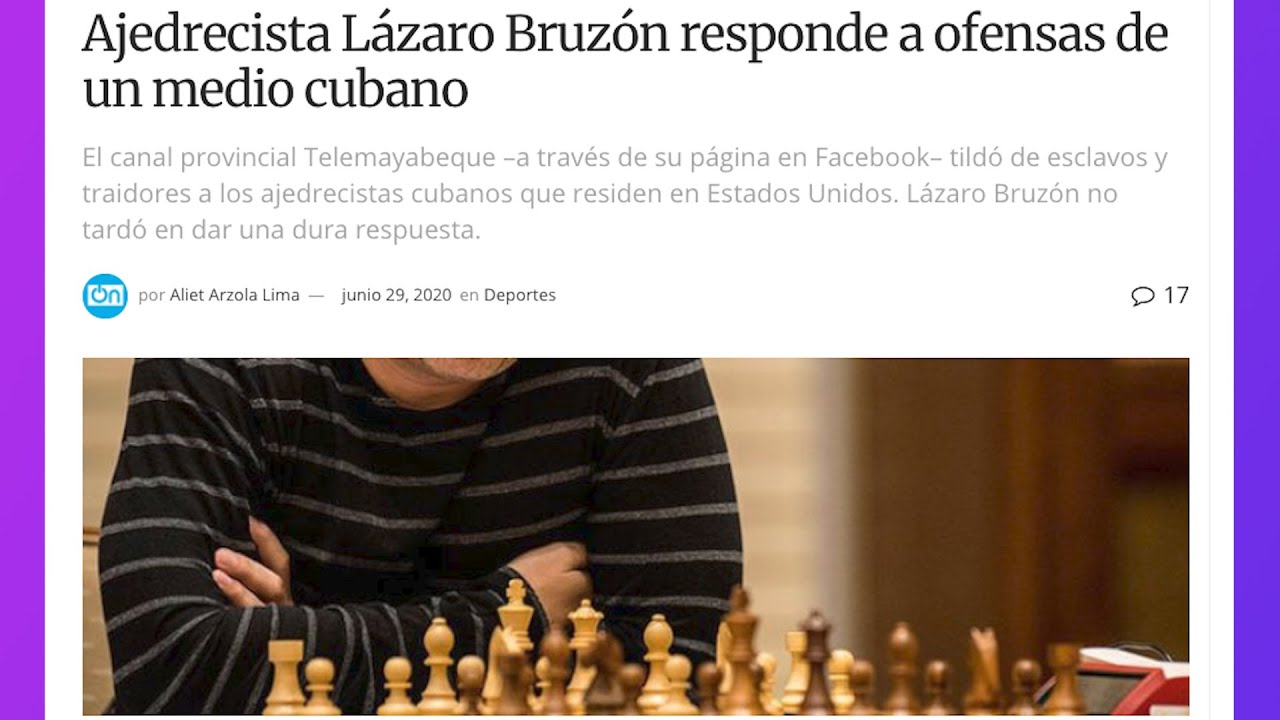 Ajedrecista Lázaro Bruzón responde a ofensas de un medio oficialista Cubano que lo llama traidor.