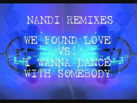 We Found Love Vs. I Wanna Dance With Somebody (Nandi Mashup Extended)-Rihanna Vs. Whitney Houston