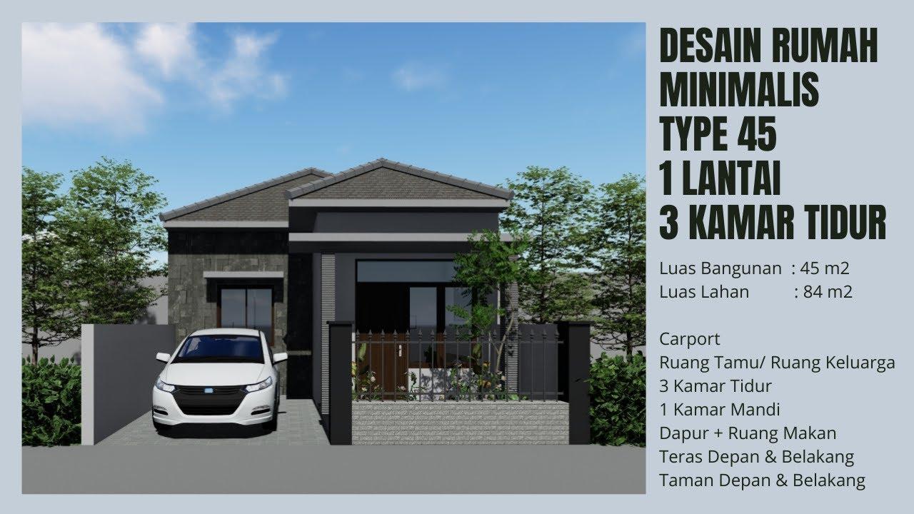 Desain Rumah Minimalis Type 45 1 Lantai 3 Kamar Tidur Youtube Rumah minimalis modern type 45