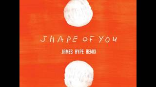 Ed Sheeran - Shape Of You - James Hype Remix