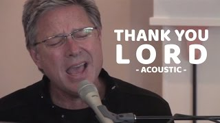 Don Moen - Thank You Lord | Acoustic Worship Sessions